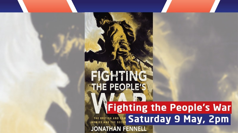 Join us for Fighting The People's War with Dr Jonathan Fennell
