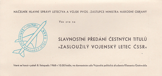"""Invitation for Richarda HUSMANN, former member of the 311 (Czechoslovak) Squadron, and the 3rd Czechoslovak Battle Aviation Regiment in the USSR, to the awarding of honorary titles of """"Merited Military Pilot of the Czechoslovakia"""". The ceremony took place on 8th November 1968 (three months after the occupation by the forces of the Warsaw Pact) in the hall of the Military Politics Academy of Klement Gottwald. Archive of Zuzana Husmannová."""