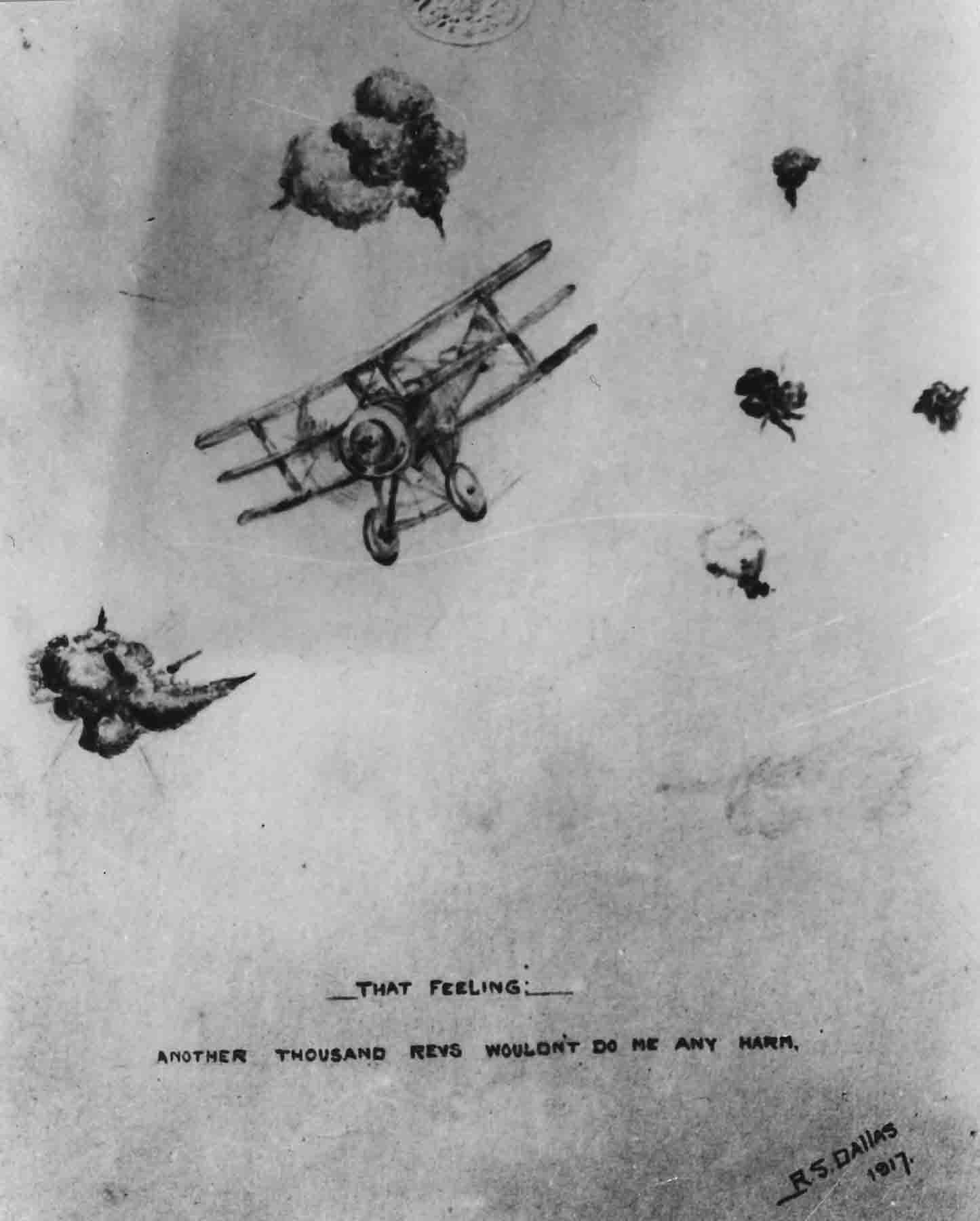 Drawing by Squadron Commander R.S. Dallas DSC, 1917 showing Triplane under anti-aircraft fire, entitled: That feeling - another thousand revs wouldn't do me any harm, 1917 .