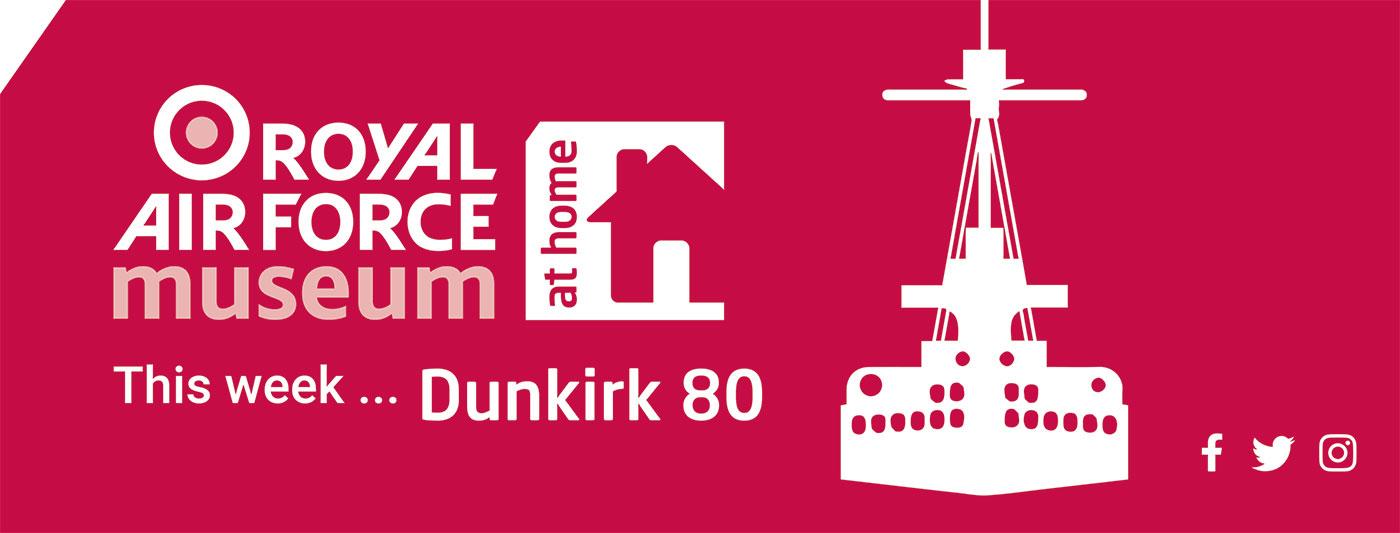 This week, 25 to 29 May, is Dunkirk Week