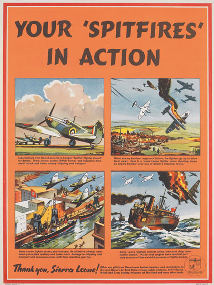 Your 'Spitfires' in action (Courtesy of IWM)  This poster was printed in Britain for distribution in Sierra Leone, circa 1942
