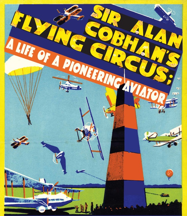 Poster for Sir Alan Cobham's Flying Circus - A Life of a Pioneering Aviator